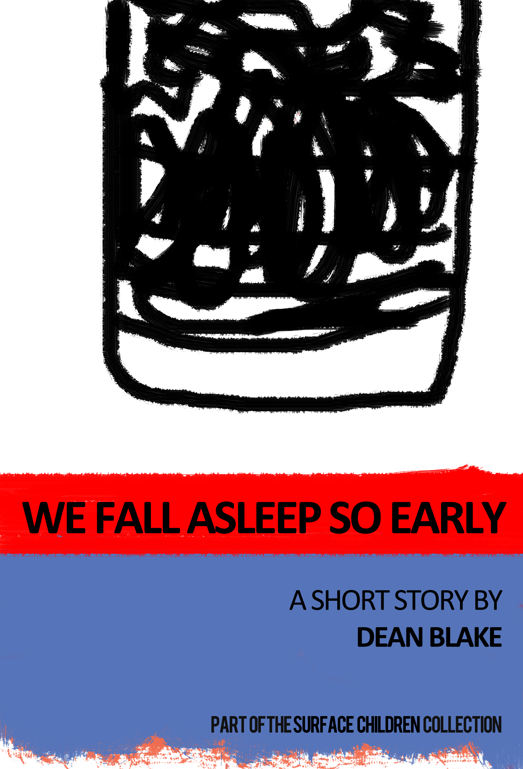 We Fall Asleep So Early - a short story by Dean Blake
