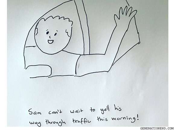 sam cant wait to yell his way through traffic