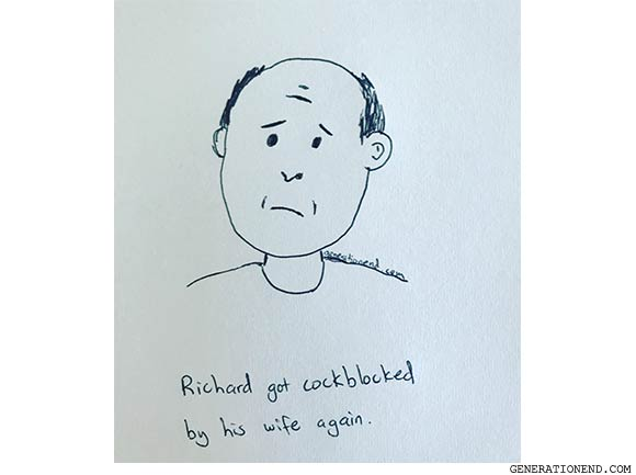 richard got cockblocked by his wife again - bald man drawing
