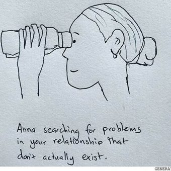 anna searching for problems in your relationship that dont actually exist
