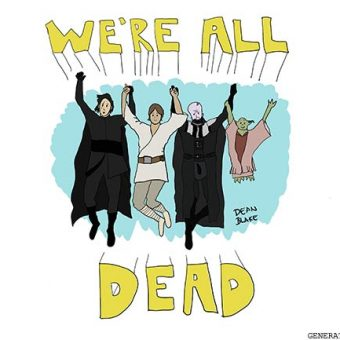 star wars illustration with kylo ren luke skywalker anakin skywalker and yoda all jumping and holding hands, with caption 'We're All Dead' - by Dean Blake